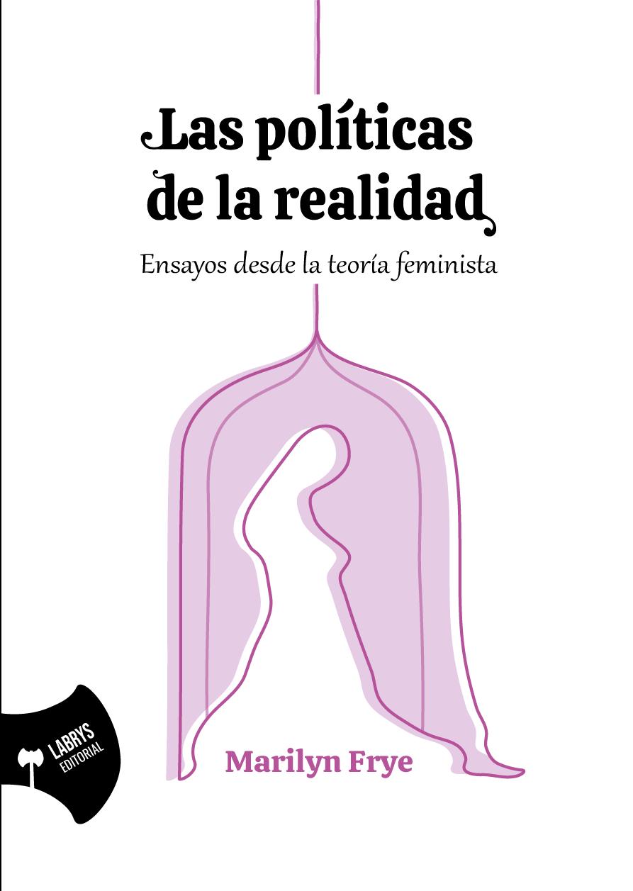 Políticas de la realidad de Marilyn Frye libro feminista radical