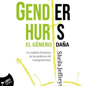 Gender hurts de Sheila Jeffreys libro feminista radical sobre transgenerismo